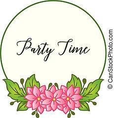 Party time lettering, with style unique pink flower frame. Vector