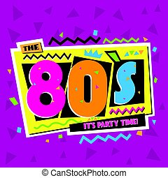 Party time The 80 s style label. Vector illustration. - ...
