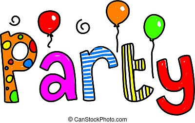 party - whimsical drawing of the word PARTY isolated on...