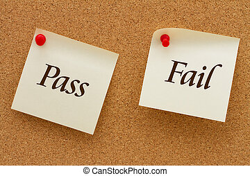 Pass or Fail, Two yellow sticky notes on a cork board with...