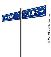 passado, futuro, sinal rua