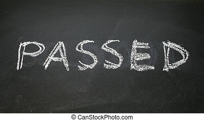 passed written with chalk on blackboard