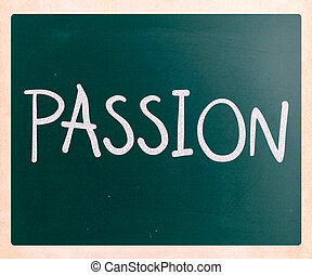 """Passion"" handwritten with white chalk on a blackboard"