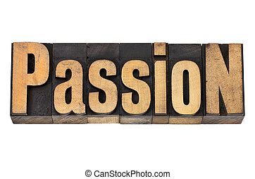 passion in wood type - passion - isolated word in vintage ...