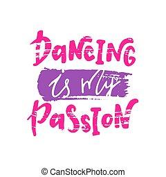 passion., meu, dançar