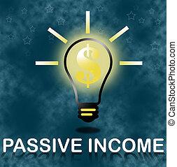 Passive income business concept.