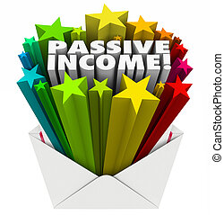 Passive Income word and 3d stars in an open envelope to illustrate easy money sent to you as pay, earnings, wages or salary