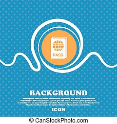 Passport icon sign. Blue and white abstract background...