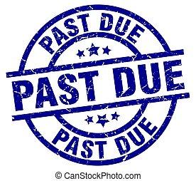 past due blue round grunge stamp