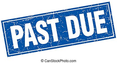 past due blue square grunge stamp on white