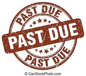 past due brown grunge round vintage rubber stamp
