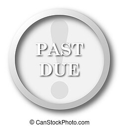 Past due icon. Internet button on white background.