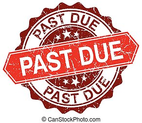 past due red round grunge stamp on white