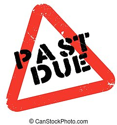 Past due rubber stamp
