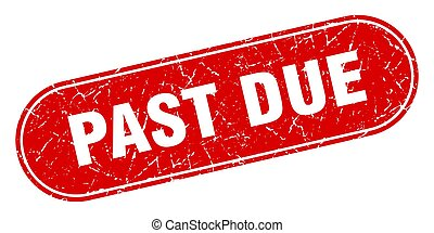 past due sign. past due grunge red stamp. Label