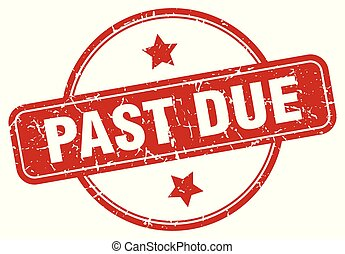 past due sign - past due vintage round isolated stamp