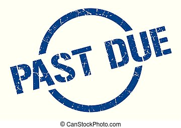 past due stamp - past due blue round stamp