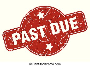past due vintage stamp. past due sign