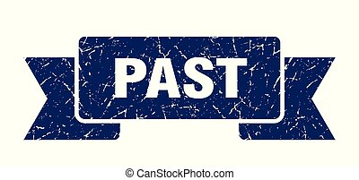 past grunge ribbon. past sign. past banner