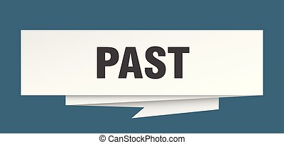 past sign. past paper origami speech bubble. past tag. past...