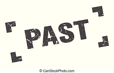 past stamp. past square grunge sign. past