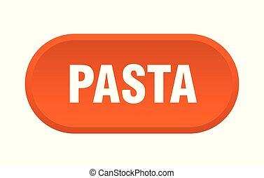 pasta button. pasta rounded orange sign. pasta