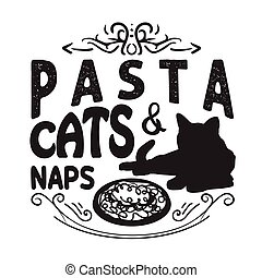 Pasta Quote and Saying good for print. Pasta cats naps