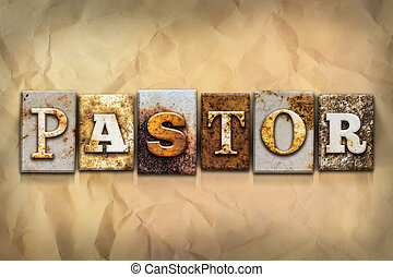 "Pastor Concept Rusted Metal Type - The word ""PASTOR"" written..."