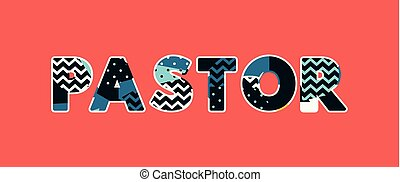 Pastor Concept Word Art Illustration - The word PASTOR...