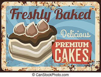 Pasty shop cakes, confectionery product rusty metal plate. Chocolate cake with icing and cream decoration. Cafeteria or restaurant dessert retro banner, poster with typography and rust texture