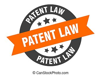 patent law sign. round ribbon sticker. isolated tag - patent...