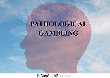 PATHOLOGICAL GAMBLING concept