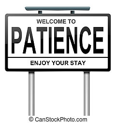 Illustration depicting a roadsign with a patience concept. White background.