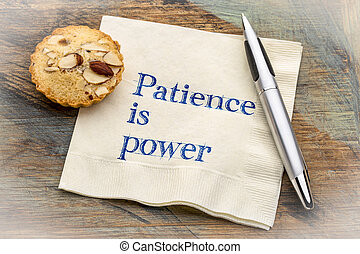 Patience is power - text on napkin