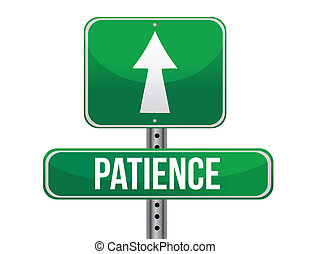 patience road sign illustration design over a white...