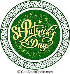 Patrick day round frame with clovers and text St Patricks...