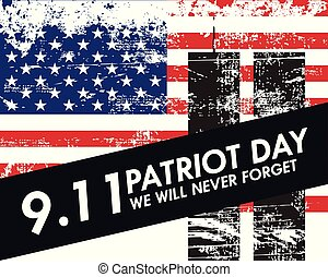 Patriot Day background - We Will Never Forget 9.11, poster template. American Flag with grunge texture, vector