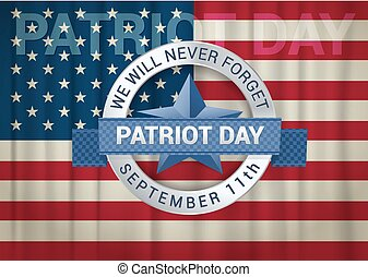 Patriot Day design template. We will never forget September 11th quote