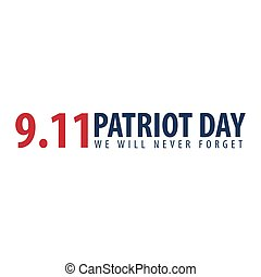 Patriot day emblems or logo. September 11. We will never...