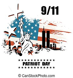 Patriot day, we will never forget - Patriot day we will...