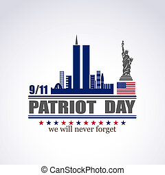 Patriot day we will never forget September 11, 2001, 9/11, ...