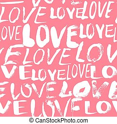 Pattern with hand painted words love - Grunge vector...