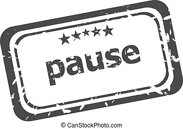 pause grunge rubber stamp isolated on white background
