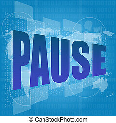 pause word on digital screen
