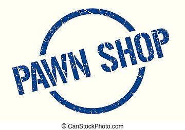 pawn shop stamp - pawn shop blue round stamp