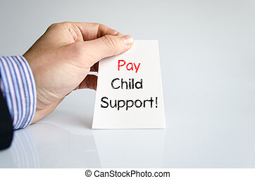 Pay child support text concept