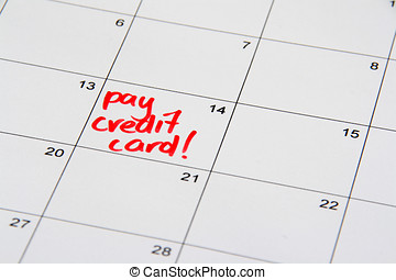 Pay Credit Card - Note on the calendar reminding to pay off...
