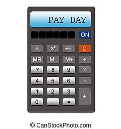 Pay Day written on gray calculator on the numbers screen making a great concept.