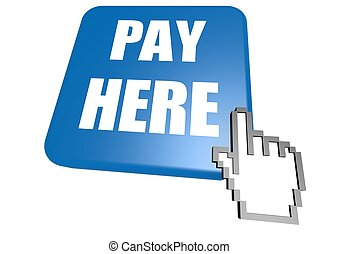 Pay here button with cursor
