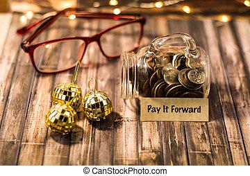 Pay it Forward money jar savings motivational concept